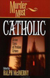 Murder Most Catholic: Divine Tales of Profane Crimes